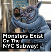 Dank, Monster, and Subway: LOUNGE ON IT.  DREAM ON IT  ble  FOR 10 NIGINS. A  Monsters Exist  On The  NYC Subway! There's enough of these on the London Underground 😂😂