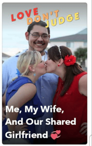 Love Don T Judge Me My Wife And Our Shared Girlfriend Snapchat Recommend Love Meme On Me Me