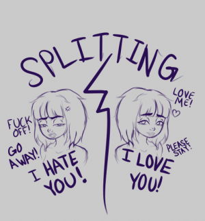 Love, The Worst, and Tumblr: LOVE  El  OFF  AWAY  HATE)  NOU!  YOU  PLEASE  STA  5 skeletonbun:  splitting is one of the worst things i deal with because of bpd and it turns me into a person i don't even know..