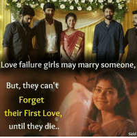Love Failure Girls May Marry Someone but They Can't Forget Their First Love  Until They Die Sidd | Girls Meme on ME.ME