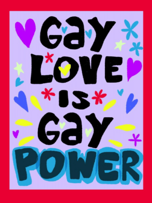 Love, Tumblr, and Blog: LOVE  Gay  POWER wormgal:4.25.18 GAY LOVE IS GAY POWER do not repost or delete caption