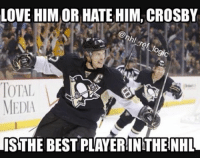 Hockey, Love, and Memes: LOVE HIM OR HATE HIM, CROSBY  TOTAL  MEDIA  ISTHE BEST PLAYERINTHENHL 12th Fastest player to get 1000 points in NHL history. I hate the Pens but you gotta respect greatness. nhl hockey pittsburghpenguins pittsburgh penguins