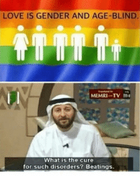 When you look at it, Islam isn't all bad. We are straight males, maybe Sharia wouldn't be so bad in America...: LOVE IS GENDER AND AGE-BLIND.  MEMRI -TV  INH  What is the cure  for such disorders? Beatings. When you look at it, Islam isn't all bad. We are straight males, maybe Sharia wouldn't be so bad in America...