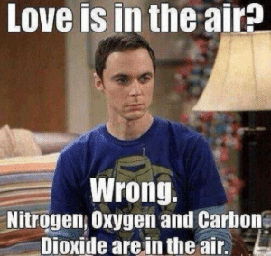 Singles Awareness Day 2018: Best Anti-Valentine's Memes – Virals: Love is in the airE  Wrong  Nitrogen Oxygen and Carhong  Dioxide are in the air Singles Awareness Day 2018: Best Anti-Valentine's Memes – Virals