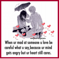 Love, Memes, and Heart: LOVE  LOVE  btomjsha  LOVE  LOVE  When ur mad at someone u love be  careful what u say.because ur mind  gets angry but ur heart still cares.