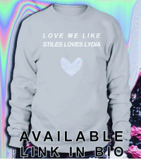 To buy this new merch click the link in our bio 😏💓: LOVE ME LIKE  STILES LOVES LYDIA  AVAILABLE To buy this new merch click the link in our bio 😏💓