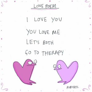 Love, Memes, and 🤖: LOVE POEM  LOVE you  You LovE ME  LETIS BoTH  GO TO THERAPY  RUB ErC (Sep-ar-ate-ly)