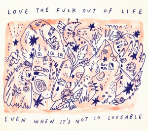 Life, Love, and Tumblr: LOVE THE FVCK OUT of LIFE  皓)  0D  ヘヘ  E VEN  N WHEN IT'NOT Jo LovEABLE inkipri:lover by nature