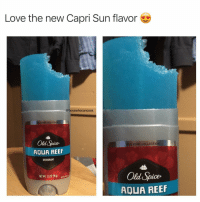 Love, Memes, and Old: Love the new Capri Sun flavor  @boyswhocancook  ED ZONE COLLECTION  Old Spice  AQUA REEF  RED ZONE COLLECTION  DEODORANT  Old Spice-  AQUA REEF  NET WIT. 300(85g) 9003 spicy, kinda sweet yet minty