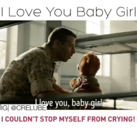 Crying, Love, and Memes: Love You Baby Girl  e you, baby girl  IGI @CRELUBE  I COULDN'T STOP MYSELF FROM CRYING! This is so sweet 😍 Follow me @Crelube for more 😘 Tag a Friend👇 Crelube army