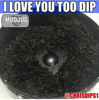 Our love is strong 💪🏻😂: LOVE YOU TOO DIP  MUDJUG  portable spittoons  COOCHRISDIPS1 Our love is strong 💪🏻😂