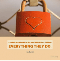 LOVING SOMEONE DOES NOT MEAN ACCEPTING  EVERYTHING THEY DO.  Tim Barnett  STR org Exactly! 💯 truth repost from @standtoreason - Loving someone does not mean accepting everything they do. timothybarnett truelove rethink17 - regrann quote love quotes Christian Christians Christianity