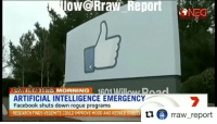 """Facebook, Memes, and Money: loW@Rraw  Report  NEG  FolawarraW MORNING 1601 MHlow Raad  ARTIFICIAL INTELLIGENCE EMERGENCY  Facebook shuts down rogue programs  RESEARCH FINDS VEGEMITE COULD IMPROVE MOOD AND REDUCE STRESS  PROVE OD AND REDUCE ESSraw_report I call bullshit.• •• So, you spend all that money to create artificial intelligence programs then shut said programs down when they start communicating with one another in a """"secret"""" code language that no one understands, but some reason mentions a lot of ...balls. 😒😐😂• •• The more I think about it, the more I'm starting to think that there is an ongoing agenda to deceive the general public using augmentedreality technology ( projectbluebeam) into believing that humans are nothing more than sentient AI robots created by aliens. •• Contrary to the steady stream of transhuman propaganda as seen in movies like her, bicentennialman, irobot and shows like westworld, It is absolutely impossible for a machine to become sentient.• •• Don't let these assholes demean who you are. consciousness is not a series of code created by accident in a lab. Consciousness is your infinite and immortal soul that has always been and always will be. First they tried convincing you that you're nothing more than descendants of monkeys. Now they will try to convince you that what you call your soul, your higherself can be easily programmed by an asshat like zuckerberg at Facebook. • •• 1.You are not your body. 2.Consciousness is nonlocal and cannot be found in the human brain. dontletthemfoolyou wakeup• •• fakenews questioneverything believenothing theylive wesleep hivemind programmed youarenotyourbody nonlocality realityisanillusion simulationhypothesis scaretactics"""