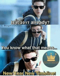 Memes, 🤖, and Geek: ls it 2017 already?  IG: @kingofmetahumans  You know what that means.  New Year New Timeline! (Cassius) Geek Lives Matter