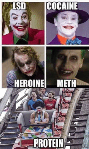 Joker, Protein, and Meth: LSDCOCAINE  HEROINE METH  PROTEIN Is this the new Joker, everyone is talking about??
