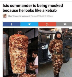Isis, Metro, and Mar: lsis commander is being mocked  because he looks like a kebab  Oliver Wheaton for Metro.co.uk Tuesday 17 Mar 2015 915 pm  8- Isis kebab wrap