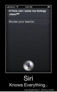 Siri, Teacher, and Tumblr: lSprint  6 How can I pass my biology  class?99  8:00 PM  Murder your teacher.  Siri  Knows Everything..  courtyshorty7, ifunny.mobi @studentlifeproblems