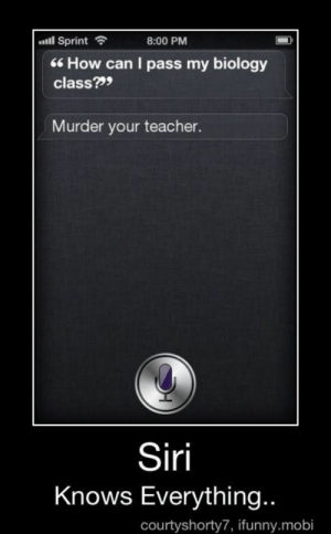 Siri, Teacher, and Tumblr: lSprint  6 How can I pass my biology  class?99  8:00 PM  Murder your teacher.  Siri  Knows Everything..  courtyshorty7, ifunny.mobi If you are a student Follow @studentlifeproblems​