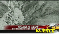 repost via @foxnews NEW VIDEO shows the moment the 'Mother of all Bombs' was dropped in Afghanistan, killing 36 ISIS militants.: LT ALER  MOMENT OF IMPACT  DOD RELEASES VIDEO OF MOAB ALERT repost via @foxnews NEW VIDEO shows the moment the 'Mother of all Bombs' was dropped in Afghanistan, killing 36 ISIS militants.