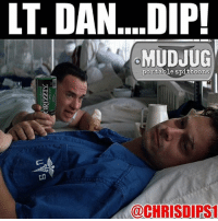 I don't think he likes Grizzly 😂: LT. DAN...DIP!  MUDJUG  portable spittoons  @CHRIS DIPS1 I don't think he likes Grizzly 😂