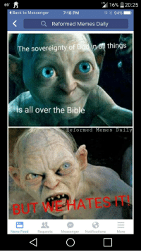 Dank LOTR meme: LTE  16% 2025  69  Back to Messenger  94%  7:18 PM  a Reformed Memes Daily  n I things  he sovereignty of  is all over the Bible  Reformed Meme s Daily  News Feed  Messenger  Notifications  Requests  More Dank LOTR meme