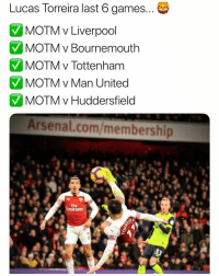 Arsenal, Memes, and Liverpool F.C.: Lucas Torreira last 6 games  MOTM v Liverpool  V MOTMy Bournemouth  MOTM v Tottenham  MOTM v Man United  V MOTM v Huddersfield  Arsenal.com/membership  rares ‪Signing of the season. ✅‬