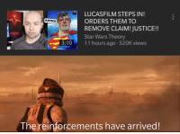 X22Report: LUCASFILM STEPS IN!  ORDERS THEM TO  REMOVE CLAIM! JUSTICE!!  Star Wars Theory  JUSTICE  ADER  3:1011 hours a  go . 520Kviews  ︸  The reinforcements have arrived!