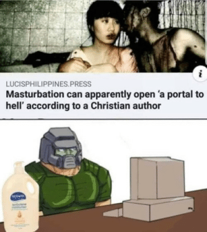 Me irl: LUCISPHILIPPINES.PRESS  Masturbation can apparently open 'a portal to  hell' according to a Christian author  REDWIN Me irl