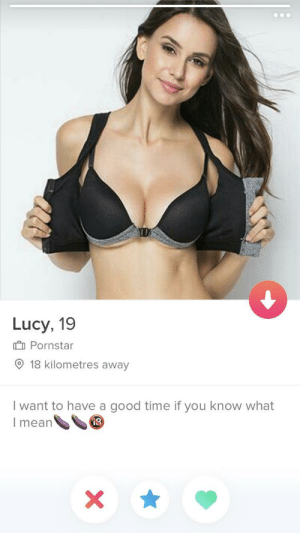 Good, Lucy, and Mean: Lucy, 19  Pornstar  9 18 kilometres away  I want to have a good time if you know what  I mean  8 Looks legit to me