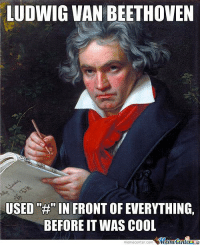 "Memes, 🤖, and Van: LUDWIG VAN BEETHOVEN  USED ""IN FRONT OF EVERYTHING,  BEFORE IT WAS COOL  Manetenler  memecenter-com The ultimate hipster!"