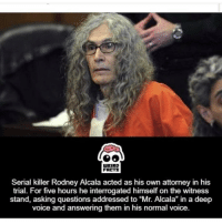 "Should I make a YouTube channel and answer any questions you guys have for me?: LUEIRD  FARTS  Serial killer Rodney Alcala acted as his own attorney in his  trial. For five hours he interrogated himself on the witness  stand, asking questions addressed to Alcala"" in voice and answering them in his normal voice Should I make a YouTube channel and answer any questions you guys have for me?"