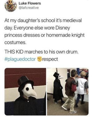 .: Luke Flowers  @lafcreative  At my daughter's school it's med ieval  day. Everyone else wore Disney  princess dresses or homemade knight  costumes.  THIS KID marches to his own drum  #plaguedoctor  respect .