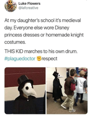 This kid is going places: Luke Flowers  @lafcreative  At my daughter's school it's medieval  day. Everyone else wore Disney  princess dresses or homemade knight  costumes.  THIS KID marches to his own drum.  This kid is going places