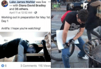 Working Out, Live, and Persimmon: Luke James Mahler was live.  - with Diana David Bradley  and 35 others.  April 11 at 12:52 AM  Working out in preparation for May 1st.  Day 1  AntiFa: I hope you're watching!  3 Comments 115 Views -adminotov