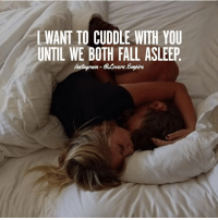 Tag your love ❤️: LWANT TO CUDDLE WITH YOU  UNTIL WE BOTH FALL ASLEEP  nstagram GLow  VErs Tag your love ❤️