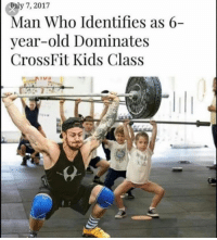 2019. 😂: ly 7, 2017  Man Who Identifies as 6-  vear-old Dominates  CrossFit Kids Class 2019. 😂