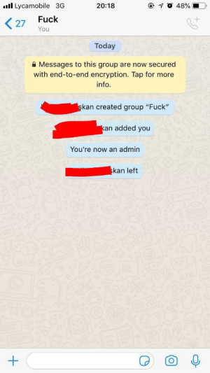 "My friend is so creative I think… by savalan7 MORE MEMES: Lycamobile 3G  @ 10 48%  20:18  Fuck  27  You  Today  Messages to this group are now secured  with end-to-end encryption. Tap for more  info  şkan created group ""Fuck""  kan added you  You're now an admin  skan left  Hi  03:28) My friend is so creative I think… by savalan7 MORE MEMES"