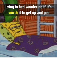 How'd you choose? Follow @9gag to laugh more. 9gag sleep pee choose: Lying in bed wondering if it's  worth it to get up and pee How'd you choose? Follow @9gag to laugh more. 9gag sleep pee choose