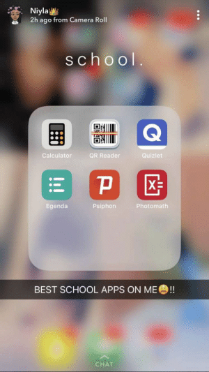 School, Apps, and Best: lyla  2h ago from Camera Roll  school  Calculator  QR Reader  Quizlet  Egenda  Psiphon  Photomath  BEST SCHOOL APPS ON ME  !!  CHAT