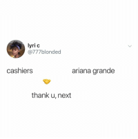 Ariana Grande, Love, and Patience: lyri c  777blonded  cashiers  ariana grande  thank u, next one taught me love, one taught me patience, and one is BOGO 💖 @arianagrande