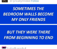 Bitch, Friends, and Jeopardy: lyricallymnded Follow  SOMETIMES THE  BEDROOM WALLS BECOME  MY ONLY FRIENDS  BUT THEY WERE THERE  FROM BEGINNING TO END bpdshaolin: im sorry but why do yall make edits usin the jeopardy blue like bitch i thought i was lookin at the daily double