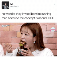 Memes, Bomis, and 🤖: lys  @apinkts  no wonder they invited bomi to running  man because the concept is about FOOD *pretends to be shocked* . . . . . Credit to owner✌