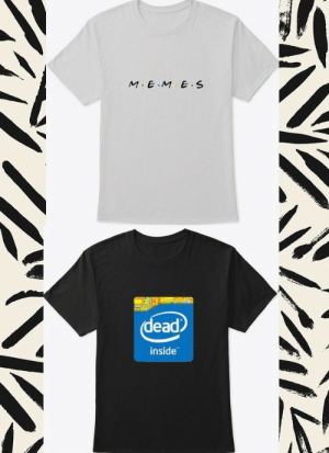 Memes, Tumblr, and Blog: M.E M E S  dead  inside universeofmemes:  1. Order Friend Memes T-shirt2. Order Intel Dead Inside T-shirt