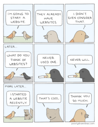 Tumblr, Thank You, and Blog: M GOING TO  START A  WEBSITE  THEY ALREADY  HAVE  WEBSITES  DIDN'T  EVEN CONSIDER  THAT  LATER..  WHAT Do YOU  THINK OF  WEBSITES?  NEVER  NEVER WILL  USED ONE  MORE LATER  STARTED  A WEBSITE  RECENTLY  THANK YOu  THAT'S COOL  SO MUCH  poorlydrawnlines.com pdlcomics:Website Bird