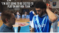 "Memes, Nba, and School: ""'M JUST GOING TO BE EXCITED TO  PLAY ON ANY NBA TEAM.""  UULE  URATONOSAVIVALDYBE ""I'm just going to be excited to play on any NBA team.""   LiAngelo Ball discusses his decision to declare for the NBA draft then scores 40 2nd half points. He finished with 72, which ties his High School career-high: https://t.co/nNQtV1yhxZ https://t.co/z9110SFhQz"
