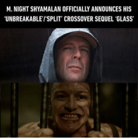 "9gag, Memes, and 🤖: M. NIGHT SHYAMALAN OFFICIALLY ANNOUNCES HIS  ""UNBREAKABLE l'SPLIT' CROSSOVER SEQUEL 'GLASS' The Shyamalan universe will be completed. Follow @9gag - - - 9gag unbreakable split brucewillis jamesmacavoy samueljackson anyataylorjoy plottwist shyamalan"