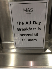 Tumblr, Blog, and Breakfast: M&S  EST. 1884  The All Day  Breakfast is  served til  11.3Oam memehumor:  All day,,,??