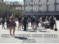 This is pure gold. Savage, as they say. Taken from @theunapologeticpatriot ・・・ A group of Yale College Republicans hosted a barbecue on Friday, right next to eight graduate students teachers who were taking part in a 'hunger strike.' According to sources, the graduate students were striking due to the university being unwilling to work with their newly formed union. 😂: M  YALE COLLEGE REPUBLICANS  HOLD BARBECUE  NEXT TO LIBERAL UNION HUNGER  STRIKE This is pure gold. Savage, as they say. Taken from @theunapologeticpatriot ・・・ A group of Yale College Republicans hosted a barbecue on Friday, right next to eight graduate students teachers who were taking part in a 'hunger strike.' According to sources, the graduate students were striking due to the university being unwilling to work with their newly formed union. 😂