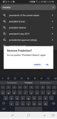 """Autocorrect, Gif, and Obama: M52  RI  111 32%  1 1 :24 PM  President  presidents of the united states  president trump  president obama  president's day 2019  presidential approval ratings  Remove Prediction?  Do not predict """"President Obama"""" again.  CANCEL  OK  GIF  Presidential  President  President Obama  123"""
