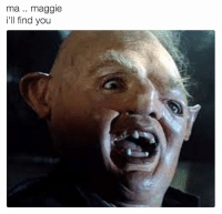Ill Find You: ma maggie  i'll find you